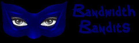 Bandwidth Bandits